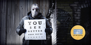 Science billboard - You see better when you're scared