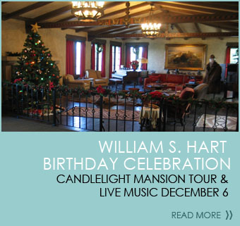 William S. Hart Birthday Celebration Candlelight Mansion Tour & Live Music December 6