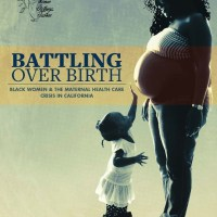 FREE PDF | Battling Over Birth: Black Women & The Maternal Health Care Crisis in California