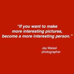 creativity quote - Jay Maisel