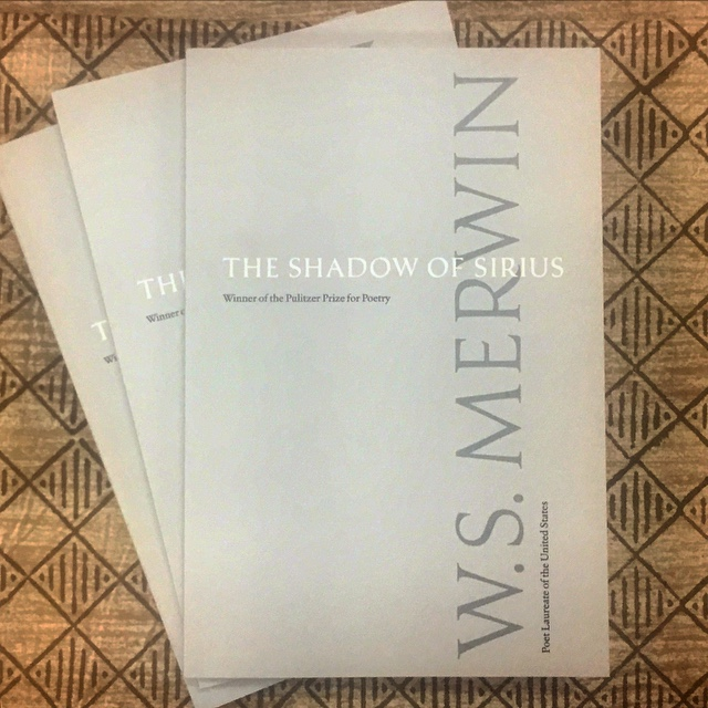 The Shadow of Sirius by W.S. Merwin (Copper Canyon Press, 2008)