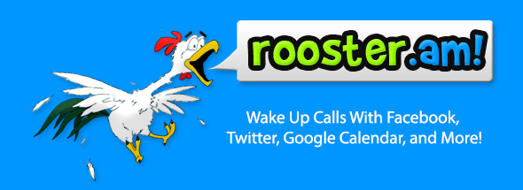 Rooster.am - Wake Up Calls with Facebook, Twitter, Google Calendar, and More!