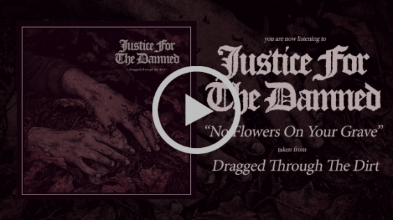 Justice For The Damned - No Flowers On Your Grave (Feat. Jazmine Luders)