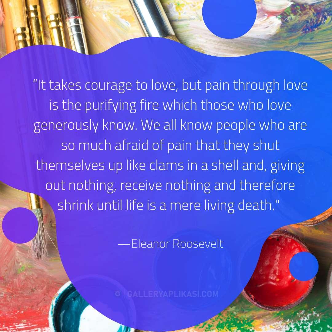 It takes courage to love