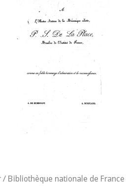 Voyage de Humboldt et Bonpland ; 1-3. Voyage aux régions équinoxiales du Nouveau Continent : fait en 1799, 1800, 1801, 1803 et 1804. Tome 1 / par Al. de Humboldt et A. Bonpland ; rédigé par Al. de Humboldt