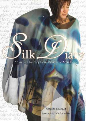 Silk Diary: An Artist's Journey from Moscow to Mendocino
