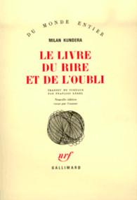 Le Livre Du Rire Et De L'oubli : livre, l'oubli, Livre, L'oubli, Monde, Entier, GALLIMARD, Gallimard