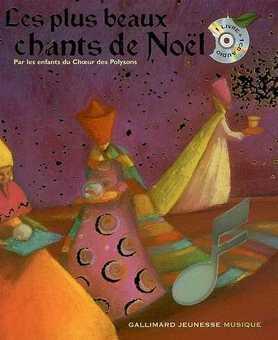 Les Plus Beaux Chants De Noel : beaux, chants, Beaux, Chants, Noël, (Les), (avec, Audio), CHOEUR, POLYSONS, 9782070574247, Catalogue, Librairie, Gallimard, Montréal