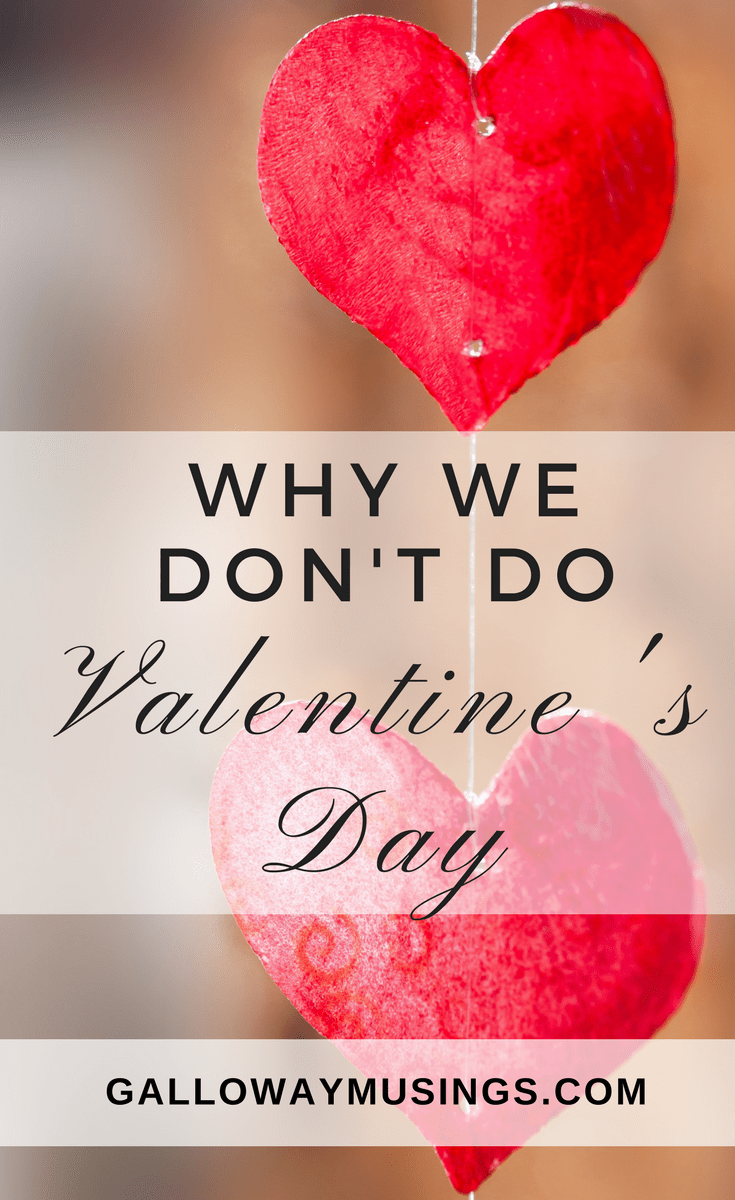 """Why We Don't """"Do"""" Valentine's Day"""