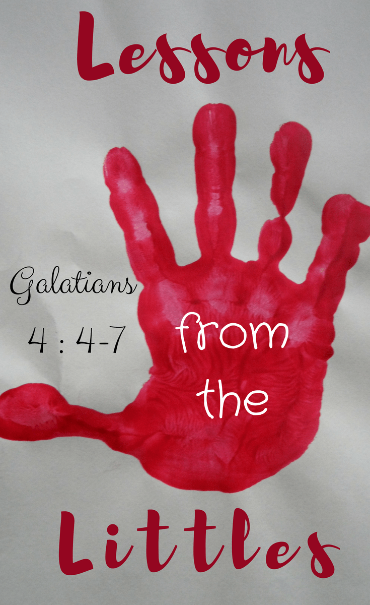 Lessons from the Littles: Galatians 4