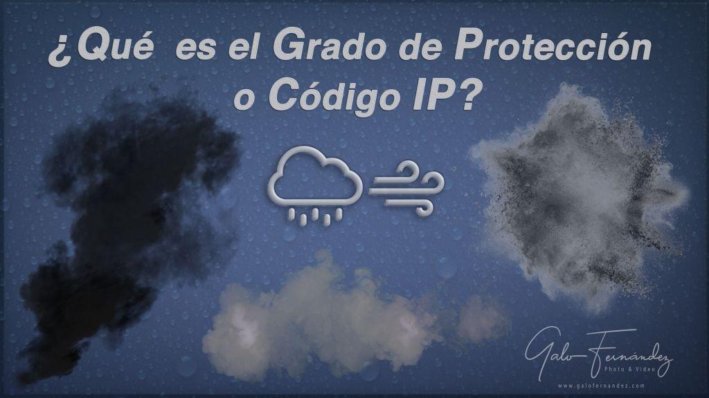 ¿Qué es el Código o Grado de Protección IP?