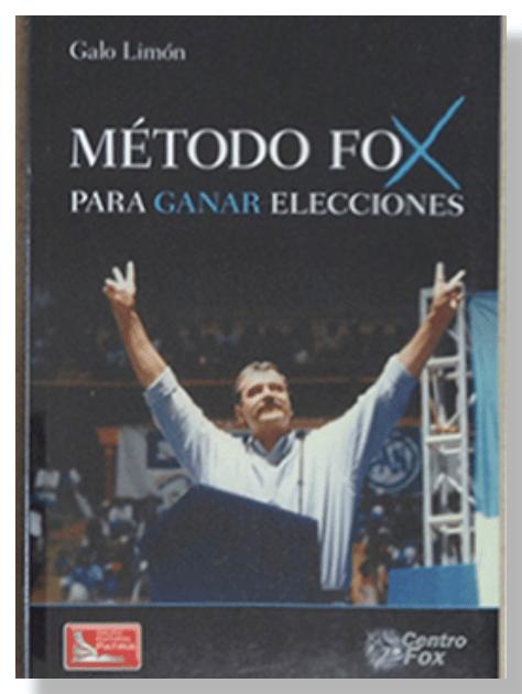 Método Fox para Ganar Elecciones, Galo Limón, Editorial Patria