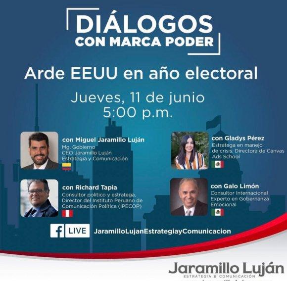 Diálogos con marca Poder - Arde Estados Unidos en año electoral Jaramillo Luján Estrategia & Comunicación - Galo Limón