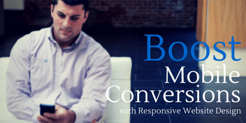 How to boost mobile conversions with responsive design
