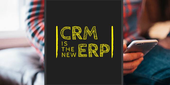 CRM is the New ERP