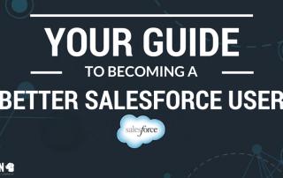 Becoming a Better Salesforce User