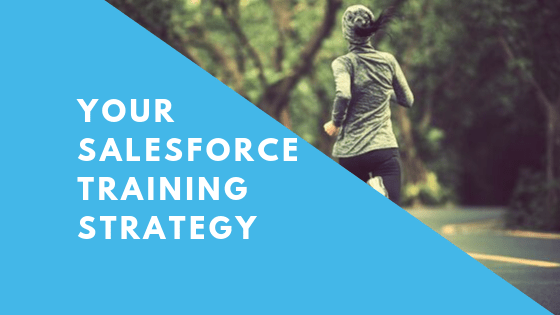 Your Salesforce Training Strategy