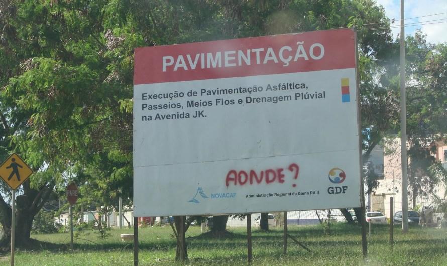 'Aonde?' O protesto de um morador do Gama frente à caríssima 'propaganda' e às 'obras' do GDF