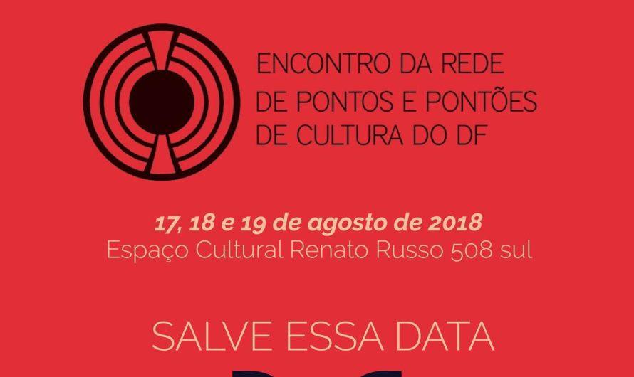 Encontro da Rede de Pontos e Pontões de Cultura e Entrega dos prêmios Cultura e Cidadania e Cultura Viva 2018