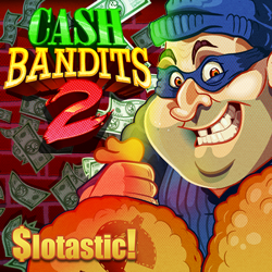 Cash Bandits 2 slot from RTG at Slotastic