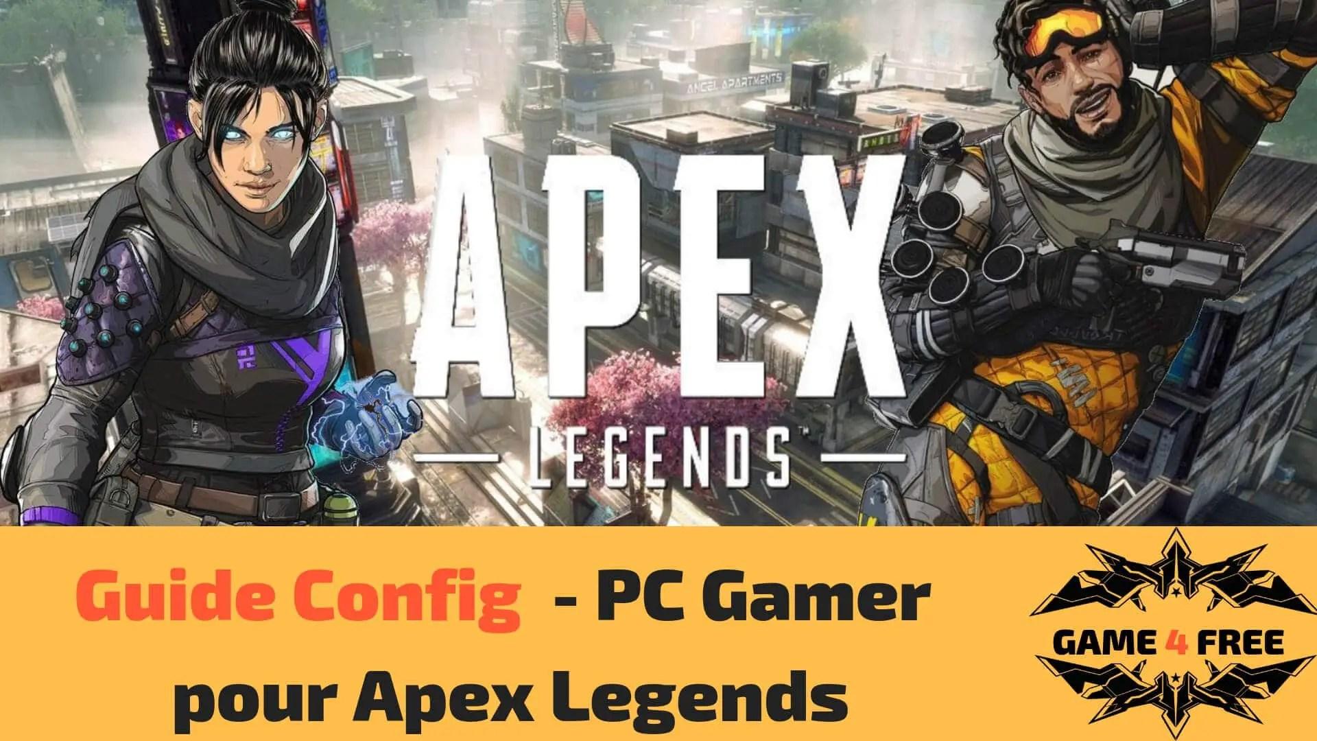 Configuration de PC Gamer pour Apex Legends
