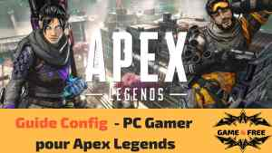 Configuration de PC Gamer pour Apex Legends