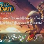 Quelles sont les meilleures classes et spécialités dans World of Warcraft Classic à la 1.12 ?