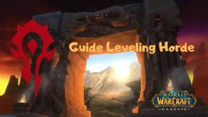 Guide Leveling 1 à 60 Horde pour WoW Classic