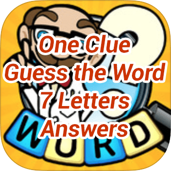 One Clue Guess the Word 7 Letters Answers