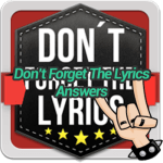 Don't Forget the Lyrics Answers