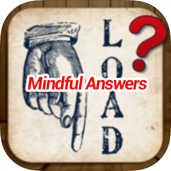 Whats The Saying Mindful Answers