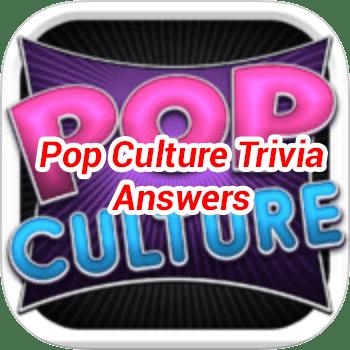 Pop Culture Trivia Answers