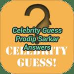Celebrity Guess Prodip Sarkar Answers