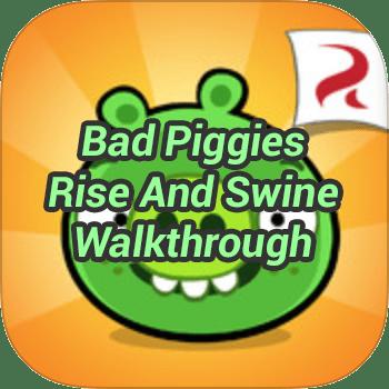 Bad Piggies Rise And Swine Walkthrough