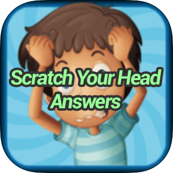 Scratch Your Head Answers