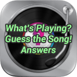 What's Playing Guess The Song Answers