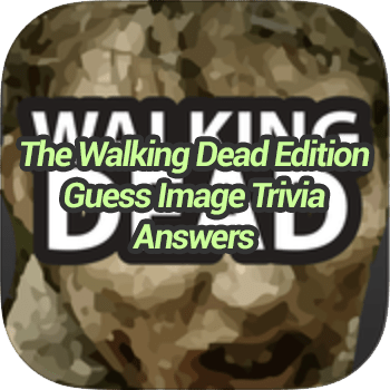 The Walking Dead Edition Guess Image Trivia Answers