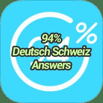 94 Deutsch Schweiz Answers
