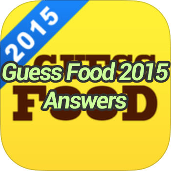 Guess Food 2015 Answers