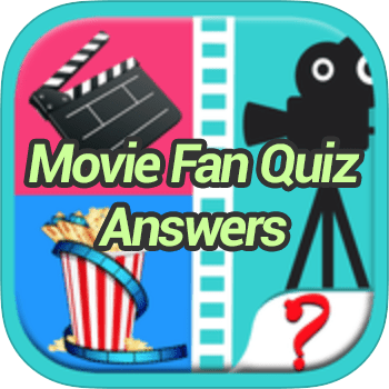 Movie Fan Quiz Answers