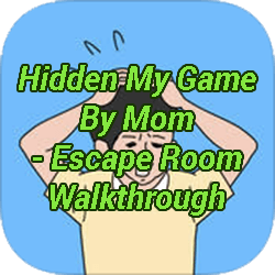Hidden My Game By Mom Escape Room Walkthrough