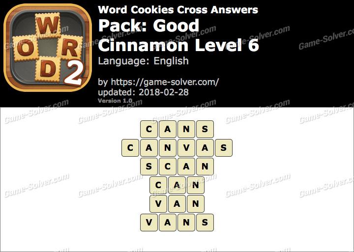 Word Cookies Cross Good-Cinnamon Level 6 Answers