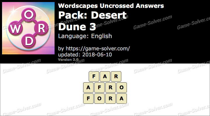 Wordscapes Uncrossed Desert-Dune 3 Answers