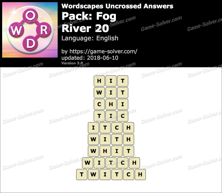 Wordscapes Uncrossed Fog-River 20 Answers