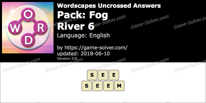 Wordscapes Uncrossed Fog-River 6 Answers