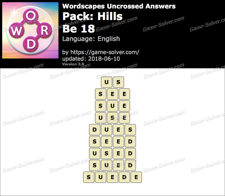 Wordscapes Uncrossed Hills-Be 18 Answers