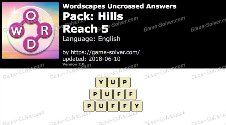 Wordscapes Uncrossed Hills-Reach 5 Answers