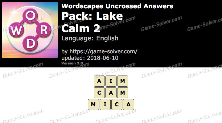 Wordscapes Uncrossed Lake-Calm 2 Answers