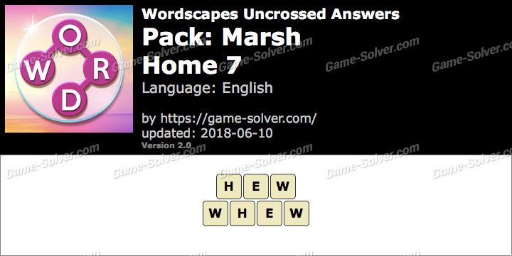 Wordscapes Uncrossed Marsh-Home 7 Answers
