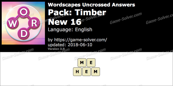 Wordscapes Uncrossed Timber-New 16 Answers
